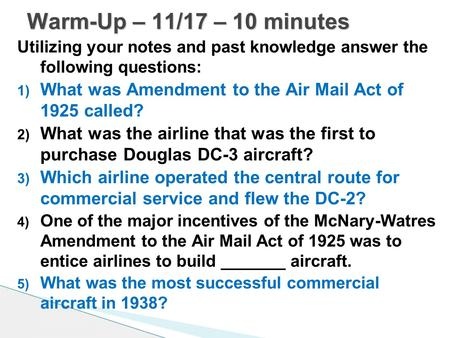 Utilizing your notes and past knowledge answer the following questions: 1) What was Amendment to the Air Mail Act of 1925 called? 2) What was the airline.