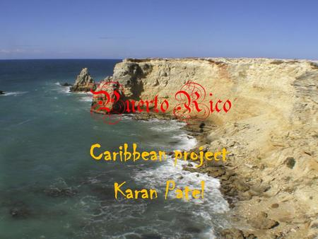 Puerto Rico Caribbean project Karan Patel. Paradise Of Puerto Rico Hip and cool, retro and chic, stylish and sophisticated. This is the quintessential.