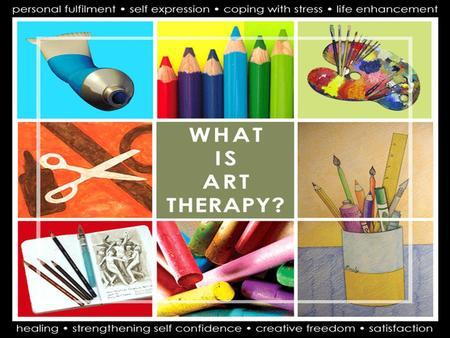"What is Art Therapy? ""Art therapy is the therapeutic use of art making, within a professional relationship, by people who experience illness, trauma or."