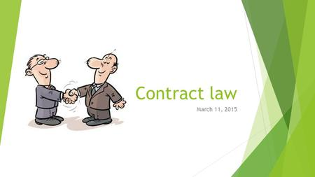 Contract law March 11, 2015. Civil law a) a body of laws and legal concepts which come down from old Roman laws established by Emperor Justinian, and.