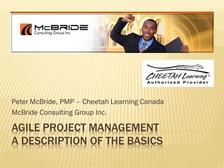 Peter McBride, PMP – Cheetah Learning Canada McBride Consulting Group Inc.