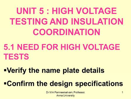 UNIT 5 : HIGH VOLTAGE TESTING AND INSULATION COORDINATION