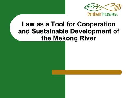 Law as a Tool for Cooperation and Sustainable Development of the Mekong River.
