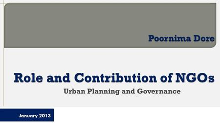 Urban Planning and Governance January 2013.  Private Sector  Public Sector  Civil Society Roles, domain and contribution Especially in a democratic.