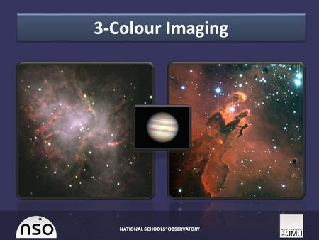 3-Colour Imaging NATIONAL SCHOOLS' OBSERVATORY. Overview  Understanding Colour Images  Colour Cameras and CCDs  Colour Components and Colour Images.