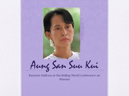 Aung San Suu Kui Keynote Address at the Beijing World Conference on Women.