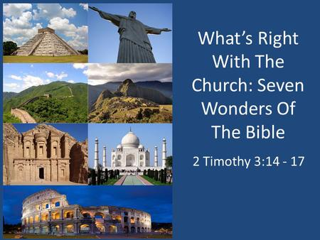 What's Right With The Church: Seven Wonders Of The Bible