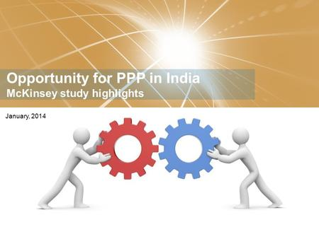 WORKING DRAFT Last Modified 3/4/2014 1:23 AM India Standard Time Printed 26/01/2014 15:36 India Standard Time Opportunity for PPP in India McKinsey study.