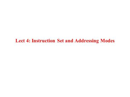Lect 4: Instruction Set and Addressing Modes. 386 Instruction Set (3.4)  Basic Instruction Set : 8086/8088 instruction set  Extended Instruction Set.