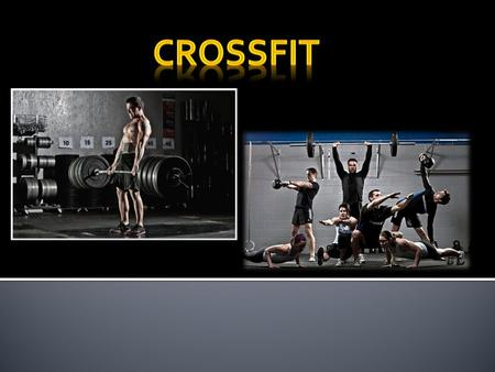 CrossFit – a strength and stamina training program. It main goal is to enhance our muscles mass which is very important not only in sport but also in.