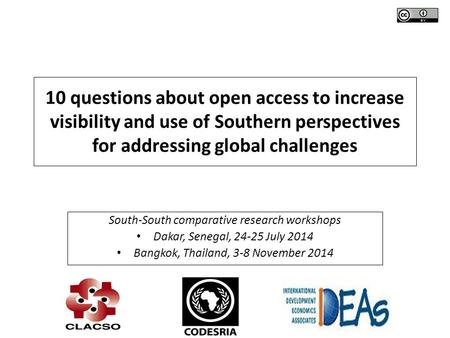 10 questions about open access to increase visibility and use of Southern perspectives for addressing global challenges South-South comparative research.