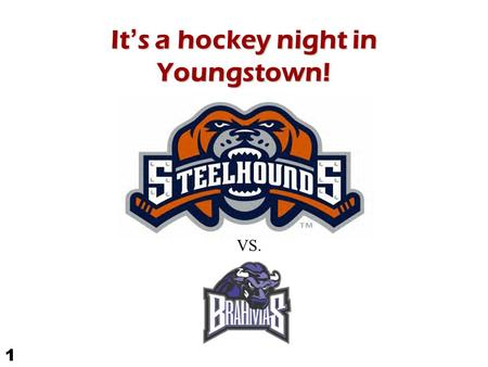 It's a hockey night in Youngstown! 1 VS.. Proper Recording and Editing for a Radio Commercial The purpose of this lesson is to teach students how to use.