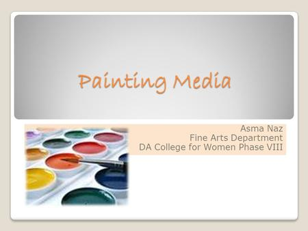 Painting Media Asma Naz Fine Arts Department DA College for Women Phase VIII.