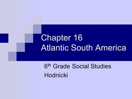 Chapter 16 Atlantic South America