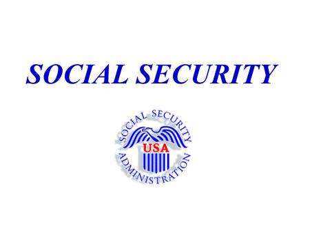 SOCIAL SECURITY. INSURANCE PROGRAMS  RETIREMENT  SURVIVOR  DISABILITY  MEDICARE  THESE PROGRAMS ARE BASED ON F.I.C.A. CONTRIBUTIONS.