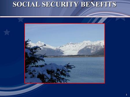 1 1 SOCIAL SECURITY BENEFITS. 2 2 The Social Security Statement – Online!