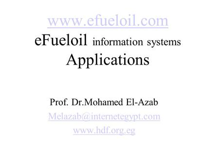 eFueloil information systems Applications Prof. Dr.Mohamed El-Azab