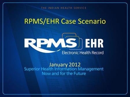 January 2012 RPMS/EHR Case Scenario. Course Objectives Compare and contrast how healthcare organizations can utilize safety strategies and reduce the.