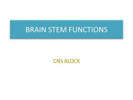 BRAIN STEM FUNCTIONS CNS BLOCK. Objectives Describe the components of Brain stem. Enumerate different functions of brainstem. Know the reticular formation.