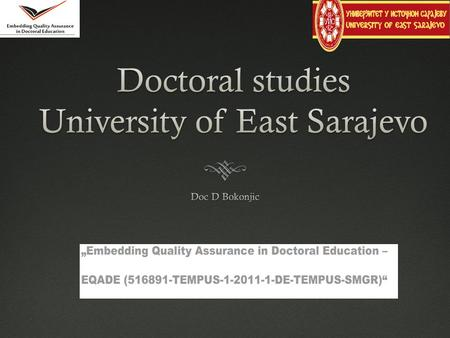 University East Saraejvo Introduction  In accordance with the Law on Higher Education Republic of Srpska, the University of East Sarajevo organizes.