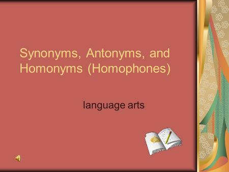 Synonyms, Antonyms, and Homonyms (Homophones) language arts.