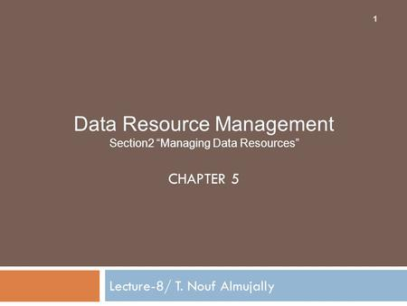 data management chapter 1 Chapter 4 will focus on data and databases, and their uses in organizations networking communication: excerpted from management information systems.