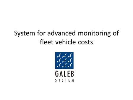 System for advanced monitoring of fleet vehicle costs.