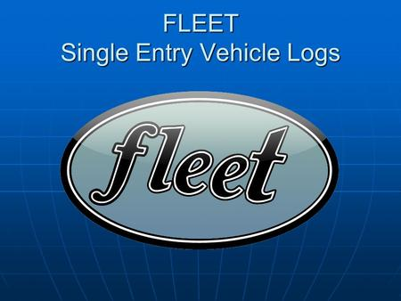 FLEET Single Entry Vehicle Logs. Click on Manage/View Equipment.