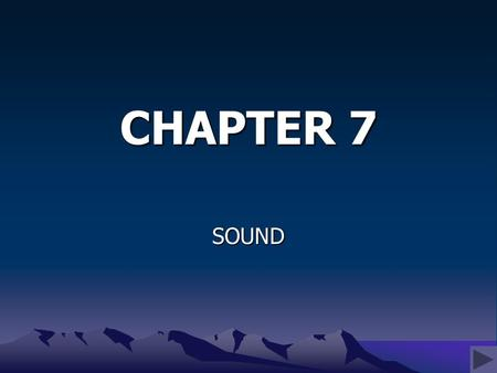 CHAPTER 7 SOUND. CHAPTER OBJECTIVES Examine the role of Sound in Video Production; Survey the tools for Sound Recording and Design; Explore the process.