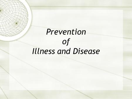 Prevention of Illness and Disease. Hand Hygiene Which Surface Has the Most Germs? Fax Machine Desktop Keyboard Toilet Seat Computer Mouse Telephone Photocopier.