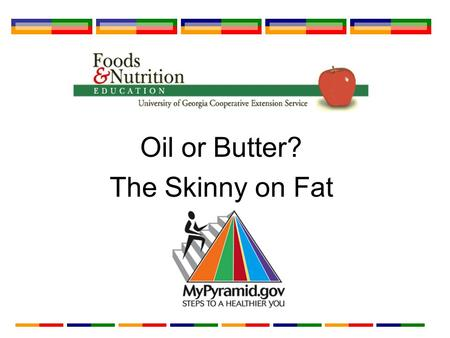 Oil or Butter? The Skinny on Fat. What are oils? Oils are fats that are liquid at room temperature. Oils come from different plants and from fish.