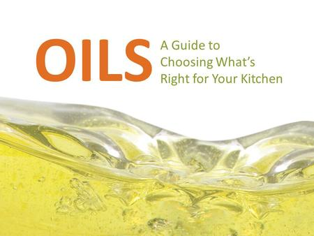 A Guide to Choosing What's Right for Your Kitchen OILS.