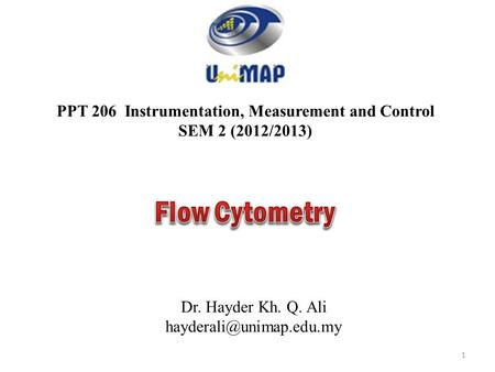 PPT 206 Instrumentation, Measurement and Control SEM 2 (2012/2013) Dr. Hayder Kh. Q. Ali 1.
