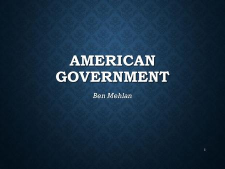AMERICAN GOVERNMENT Ben Mehlan 1. CONTENT AREA: SOCIAL STUDIES – AMERICAN GOVERNMENT GRADE LEVEL: 3 RD GRADE SUMMARY: THIS PRESENTATION IS A STUDY OF.