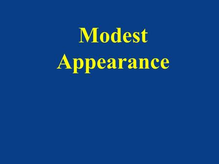 "Modest Appearance. ""Never in the history of the world has so much been spent on so little. Shorter shirts and shorts, lower cut blouses and shirts, and."