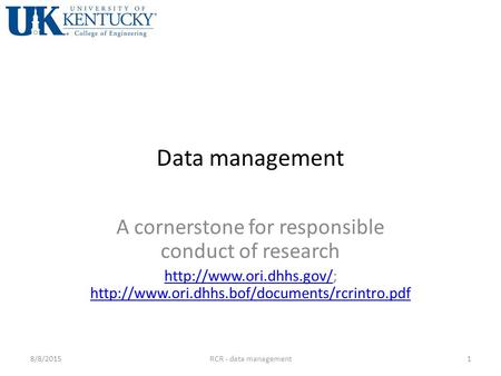 Data management A cornerstone for responsible conduct of research