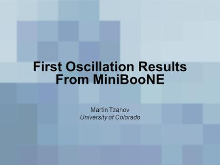 First Oscillation Results From MiniBooNE Martin Tzanov University of Colorado.