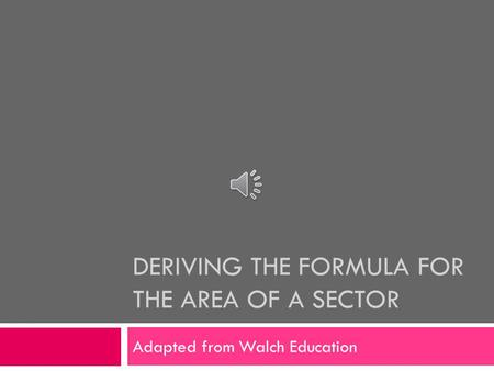 Deriving the Formula for the Area of a Sector
