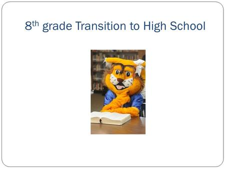8 th grade Transition to High School. During the last legislative session, changes were made to graduation plans and state assessments through House Bill.