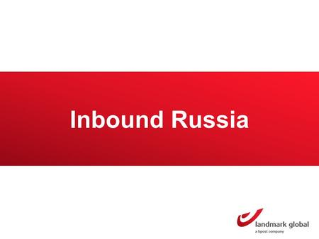 "Inbound Russia. ""43 % shops cross-border and this is predicted to grow to 89%"" Russia Market overview Russia has a population of 141 million inhabitants."