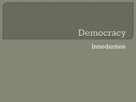 "Introduction.  From the Greek word: ""demos"" or ""people"""