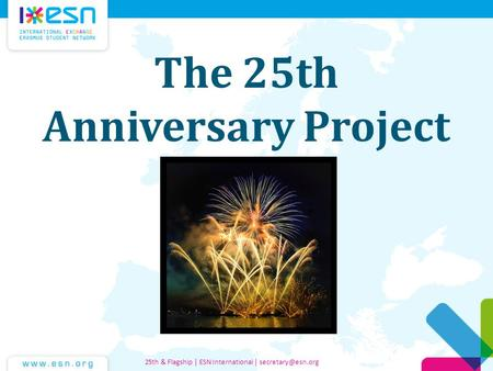 The 25th Anniversary Project 25th & Flagship | ESN International |