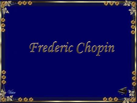 Chopin was born on March 1, 1810 in Zelazowa Wola, Poland. He died on October 17, 1848 in Paris.