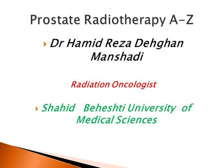  Dr Hamid Reza Dehghan Manshadi Radiation Oncologist  Shahid Beheshti University of Medical Sciences.