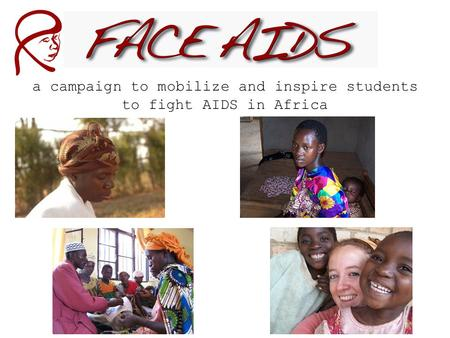 A campaign to mobilize and inspire students to fight AIDS in Africa.
