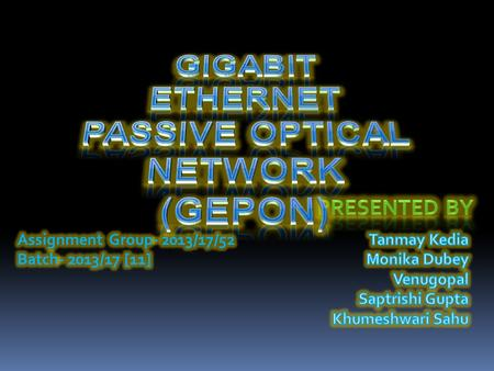 Gigabit Ethernet Passive Optical Network
