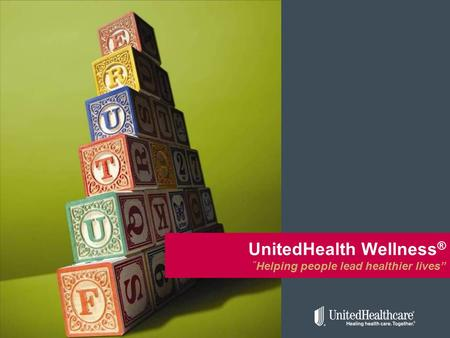 "UnitedHealth Wellness ® "" Helping people lead healthier lives"""
