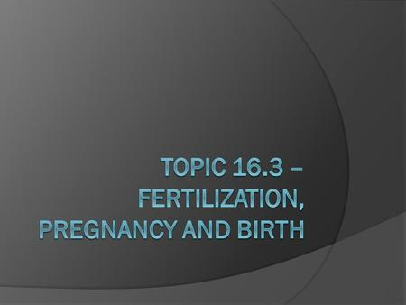 Note:  At 4 days a zygote becomes an embryo  At 8 weeks an embryo is called a fetus.
