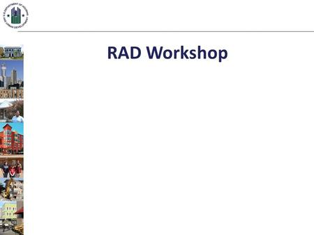 RAD Workshop. What is RAD? HUD demonstration program that combines public housing operating and capital subsidy into a Section 8 HAP contract What kinds.