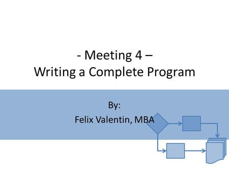 - Meeting 4 – Writing a Complete Program
